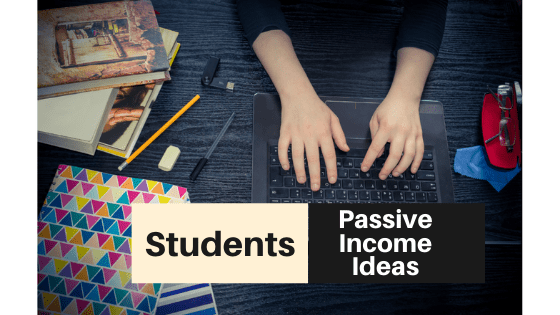 15 EASY Passive Income Ideas for Students