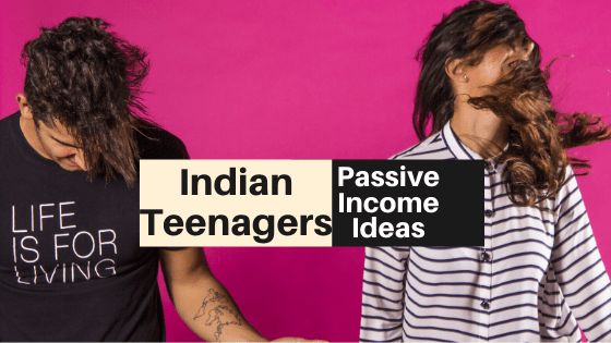 15 BEST Passive Income Ideas for Indian Teenagers | EARN MONEY