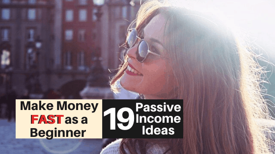 19 Passive Income Ideas for Beginners that YOU CAN TRY TODAY