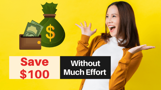 How to Save 100 Dollars a Month Easily?