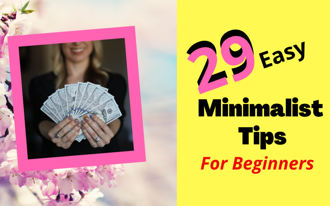 29 Minimalist Tips for Beginners – MAKE YOUR LIFE MEANINGFUL