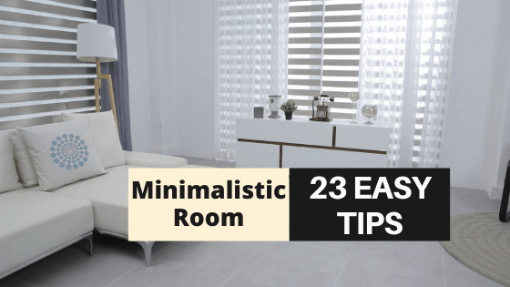 How to Make your Room Minimalistic? 23 SUPER EASY WAYS