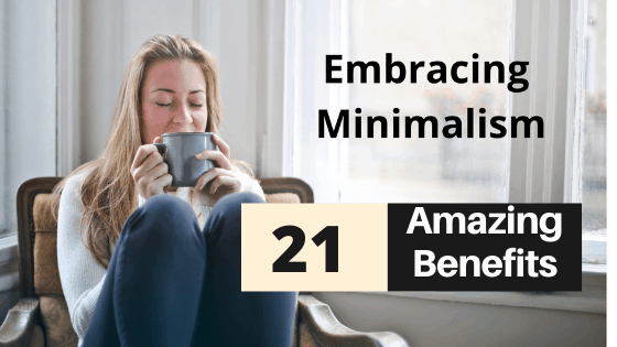 Is Minimalism a Good Thing? YES, I'm Benefiting