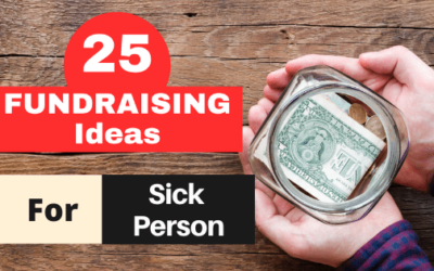 How to Fundraise for a Sick Person? – 25 QUICK IDEAS