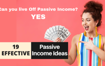 Can You Live Off Passive Income? YES – Know My 19 Effective Ways