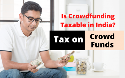 Is Crowdfunding Taxable in India? – Know Everything About Tax Implications